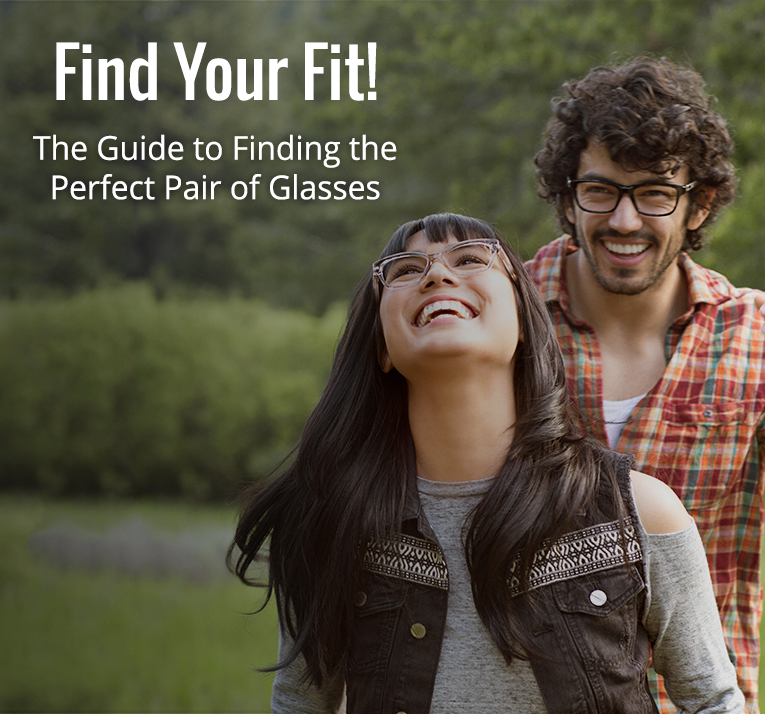 2222d917ef6 Find Your Fit - The Guide to Finding the Perfect Pair of Glasses